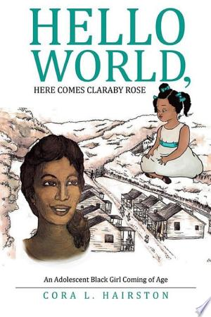 Free Download Hello World, Here Comes Claraby Rose PDF - Writers Club