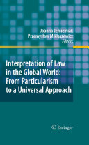 Interpretation of Law in the Global World: From Particularism to a ...