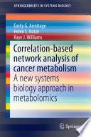 Correlation based network analysis of cancer metabolism Book