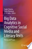 Big Data Analytics In Cognitive Social Media And Literary Texts