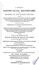 A Critical Pronouncing Dictionary and Expositor of the English Language ...