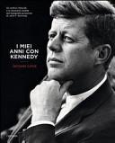 I miei anni con Kennedy