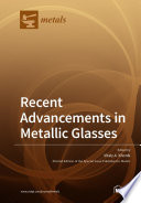 Recent Advancements in Metallic Glasses