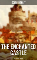 THE ENCHANTED CASTLE  Illustrated Edition