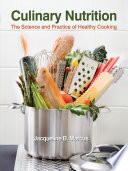 """Culinary Nutrition: The Science and Practice of Healthy Cooking"" by Jacqueline B. Marcus"