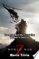 World War Z Movie Trivia