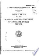 Instructions for the scaling and measurement of national-forest timber Issued September 23, 1916; rev. October 1935