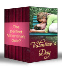 Valentine s Day  Her Valentine Blind Date   How to Get Over Your Ex   Redeeming Dr Riccardi   Valentine Bride   A Match Made by Cupid   Once Upon a Valentine   Romance for Cynics