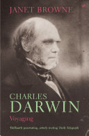Charles Darwin: Voyaging: Volume 1 of a biography