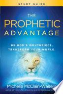 The Prophetic Advantage Study Guide