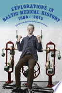 Explorations in Baltic Medical History  1850 2015