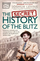 The Secret History of the Blitz Book