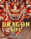 Dragon Life Adult Coloring Book
