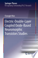 Electric Double Layer Coupled Oxide Based Neuromorphic Transistors Studies Book