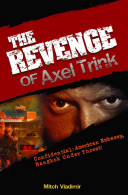 The Revenge of Axel Trink
