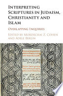 Interpreting Scriptures in Judaism  Christianity and Islam