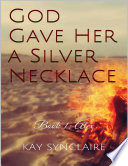 God Gave Her a Silver Necklace
