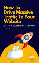 How To Drive Massive Traffic To Your Website