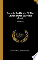 Records And Briefs Of The United States Supreme Court; Volume 200
