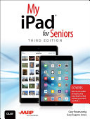 My iPad for Seniors  Covers iOS 9 for iPad Pro  all models of iPad Air and iPad mini  iPad 3rd 4th generation  and iPad 2