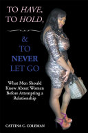 To Have, to Hold, and to Never Let Go Pdf/ePub eBook