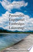 Passerelles / Engenemel / Footbridges / Lakavanagi