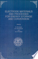 Proceedings of the Symposium on Electrode Materials and Processes for Energy Conversion and Storage