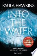 Into the Water - Traue keinem. Auch nicht dir selbst.  : Roman
