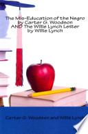The Mis-Education of the Negro / The Willie Lynch Letter