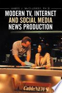 Modern Tv Internet And Social Media News Production
