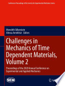 Challenges in Mechanics of Time Dependent Materials, Volume 2