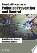 Chemical Processes for Pollution Prevention and Control Book