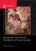 Routledge International Handbook of Food Studies