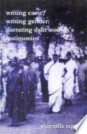 Writing Caste Writing Gender