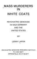Mass Murderers in White Coats Book PDF