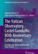 The Vatican Observatory, Castel Gandolfo: 80th Anniversary Celebration