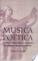 Musica Poetica: Musical-Rhetorical Figures in German Baroque Music