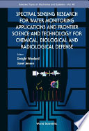 Spectral Sensing Research for Water Monitoring Applications and Frontier Science and Technology for Chemical, Biological and Radiological Defense