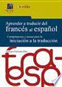 Aprender a traducir del francés al español: Competencias y tareas para la iniciación a la traducción