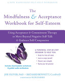 The Mindfulness and Acceptance Workbook for Self Esteem