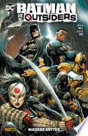 Batman und die Outsiders, Band 1 - Niedere Götter