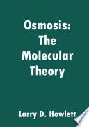 Osmosis  The Molecular Theory Book