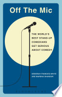 Off the Mic, The World's Best Stand-Up Comedians Get Serious About Comedy by Deborah Frances-White,Marsha Shandur PDF