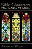 Bible Characters Vol. 1 - Adam to Achan