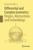Cover image of Differential and Complex Geometry: Origins, Abstractions and Embeddings