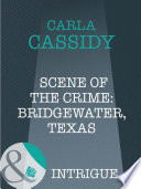 Scene Of The Crime Bridgewater Texas Mills Boon Intrigue