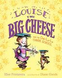 Louise the Big Cheese and the Ooh-la-la Charm School Pdf/ePub eBook