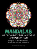 Mandalas Coloring Book For Happiness And Meditation