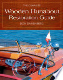 """The Complete Wooden Runabout Restoration Guide"" by Don Danenberg"