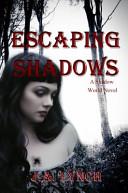 Escaping Shadows